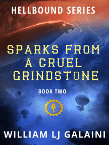 Sparks from a Cruel Grindstone: Hellbound, #2