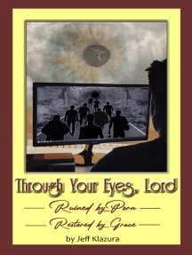 Read Through Your Eyes Lord: Ruined by Porn, Restored by Grace ...
