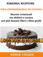 Una Criminologa in Cucina: Ricette criminali tra delitti e cucina nei più famosi libri e film gialli