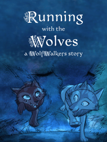 Running with the Wolves: a WolfWalkers Story