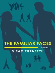 The Familiar Faces: Volume - 1: The Familiar Faces, #1