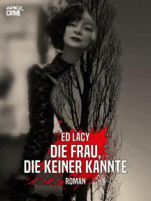 DIE FRAU, DIE KEINER KANNTE: Der Krimi-Klassiker!
