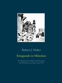 Kriegsende in München: Die Hauptstadt der (Widerstands-)Bewegung. Ein Überblick bis zum Ende im April 1945.