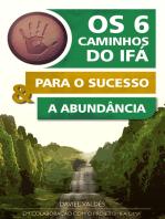 Os 6 caminhos do Ifá para o sucesso e a abundância