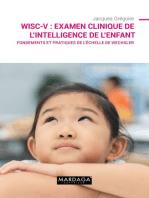WISC-V : Examen clinique de l'intelligence de l'enfant: Fondements et pratiques de l'échelle de Wechsler