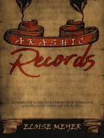 Akashic Records: A Complete Guide to Raising Your Vibration and Healing Through Your Soul