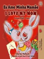 Eu Amo Minha Mamãe I Love My Mom