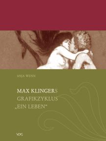 "Max Klingers Grafikzyklus ""Ein Leben"""
