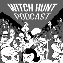 Witch Hunt Podcast
