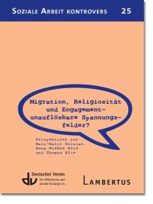 Migration, Religiosität und Engagement – unauflösbare Spannungsfelder?: Perspektiven von Hacı-Halil Uslucan, Anna Wiebke Klie und Thomas Klie