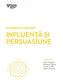 INTELIGENȚA EMOȚIONALĂ. Influență și persuasiune