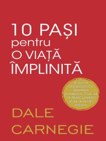 10 pași pentru o viață împlinită