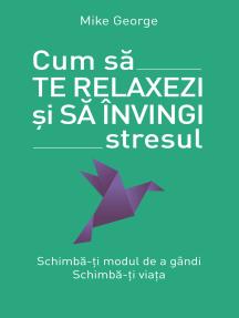 Cum să te relaxezi și să învingi stresul