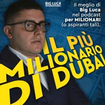 Big Luca - Il più Milionario di Dubai