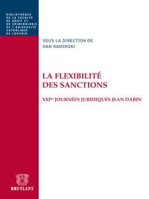 La flexibilité des sanctions: XXIes journées juridiques Jean Dabin