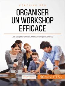 Organiser un workshop efficace: Les étapes-clés d'une réunion productive