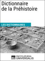 Dictionnaire de la Préhistoire: Les Dictionnaires d'Universalis