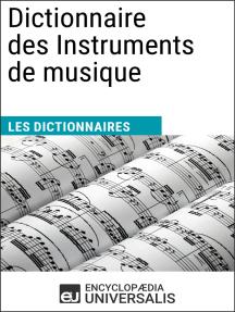 Dictionnaire des Instruments de musique: Les Dictionnaires d'Universalis