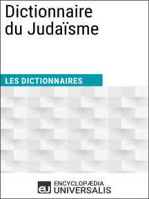 Dictionnaire du Judaïsme: Les Dictionnaires d'Universalis