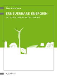 Erneuerbare Energien: Mit neuer Energie in die Zukunft
