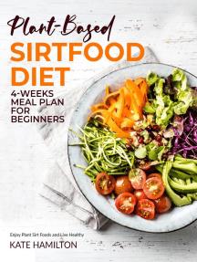 Plant-Based Sirtfood Diet: 4-Week Meal Plan for Beginners | Enjoy Plant Sirt Foods and Live Healthy