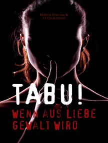 Tabu: Wenn aus Liebe Gewalt wird