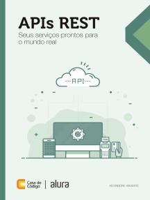 APIs REST: Seus serviços prontos para o mundo real