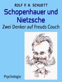 Schopenhauer und Nietzsche: Zwei Denker auf Freuds Couch