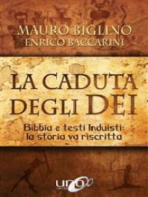 La Caduta degli Dei: Bibbia e testi induisti - La storia va riscritta