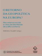 O retorno da geopolítica na Europa: Mecanismos sociais e crises de identidade de política externa