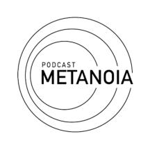 Podcast Metanoia