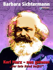Karl Marx - neu gelesen: Der tote Hund beißt!