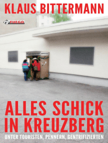 Alles schick in Kreuzberg: Unter Touristen, Pennern Gentrifizierten