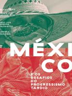 México e os desafios do progressismo tardio