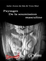 Paysages de la soumission masculine: Alcôve