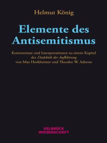 Elemente des Antisemitismus: Kommentare und Interpretationen zu einem Kapitel der Dialektik der Aufklärung von Max Horkheimer und Theodor W. Adorno