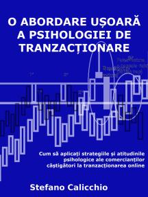 O abordare ușoară a psihologiei de tranzacționare: Cum să aplicați strategiile și atitudinile psihologice ale comercianților câștigători la tranzacționarea online