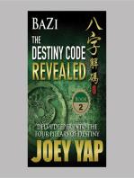 BaZi The Destiny Code Revealed: Delve Deeper into the Four Pillars of Destiny