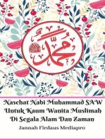 Nasehat Nabi Muhammad SAW Untuk Kaum Wanita Muslimah Di Segala Alam Dan Zaman