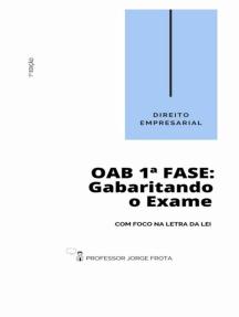 Direito Empresarial - Oab 1ª Fase: Gabaritando O Exame Com Foco Na Letra Da Lei