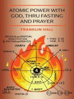 Atomic Power with God, Thru Fasting and Prayer