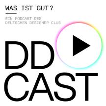 DDCAST - Was ist gut? Design, Kommunikation, Architektur