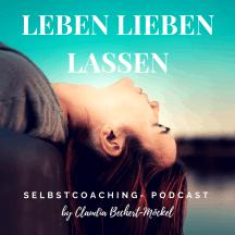 Leben Lieben Lassen- Inspirationen zu Persönlichkeit, Beziehung und Selbstliebe