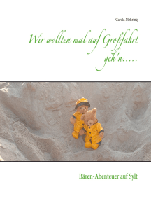 Wir wollten mal auf Großfahrt geh'n.....: Bären-Abenteuer auf Sylt