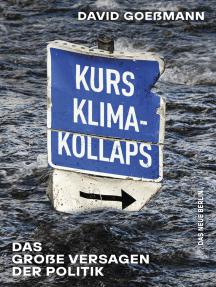 Kurs Klimakollaps: Das große Versagen der Politik