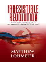 Irresistible Revolution: Marxism's Goal of Conquest & the Unmaking of the American Military