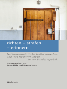 richten - strafen - erinnern: Nationalsozialistische Justizverbrechen und ihre Nachwirkungen in der Bundesrepublik
