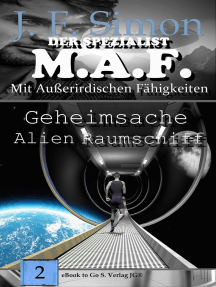 Geheimsache Alien Raumschiff (Der Spezialist M.A.F. Bd.2)