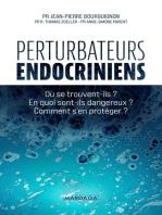 Perturbateurs endocriniens: Où se trouvent-ils ? En quoi sont-ils dangereux ? Comment s'en protéger ?