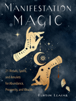 Manifestation Magic: 21 Rituals, Spells, and Amulets for Abundance, Prosperity, and Wealth